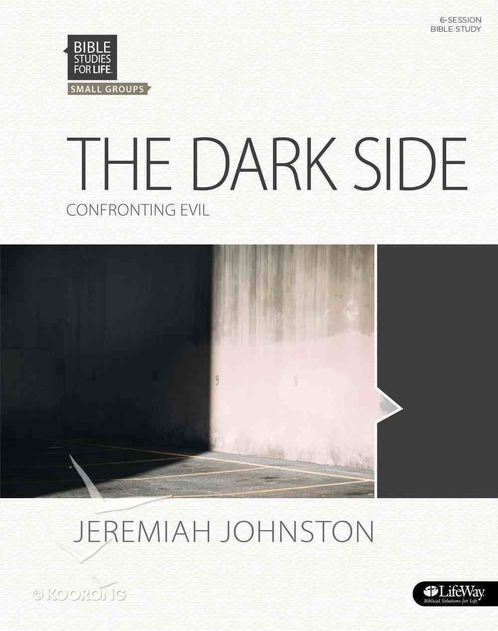 Dark Side, the Confronting Evil (Member Book) (Bible Studies For Life Series) Paperback