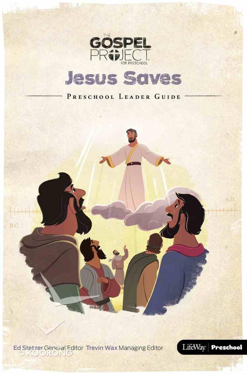 Jesus Saves (Preschool Leaders Guide) (#09 in The Gospel Project For Kids Series) Spiral