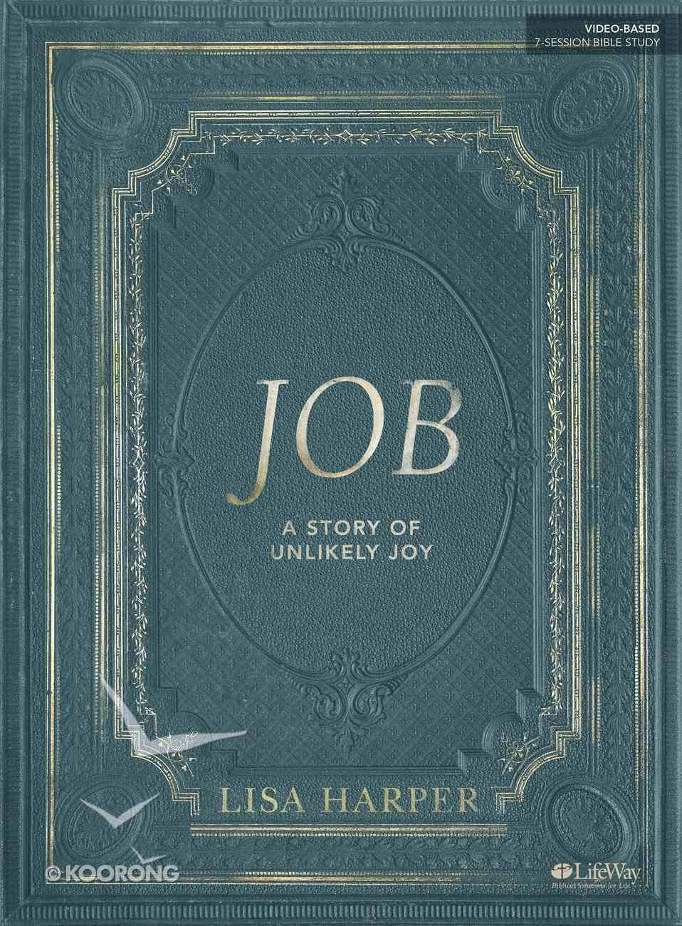 Job: A Story of Unlikey Joy (7 Sessions) (Bible Study Book) Paperback
