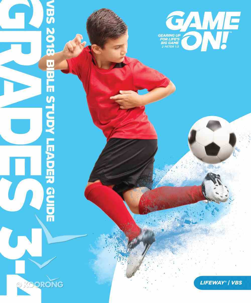 Vbs 2018 Game On! Grades 3-4 (Bible Study Leader Guide) (Vbs 2018 Game On! Series) Paperback