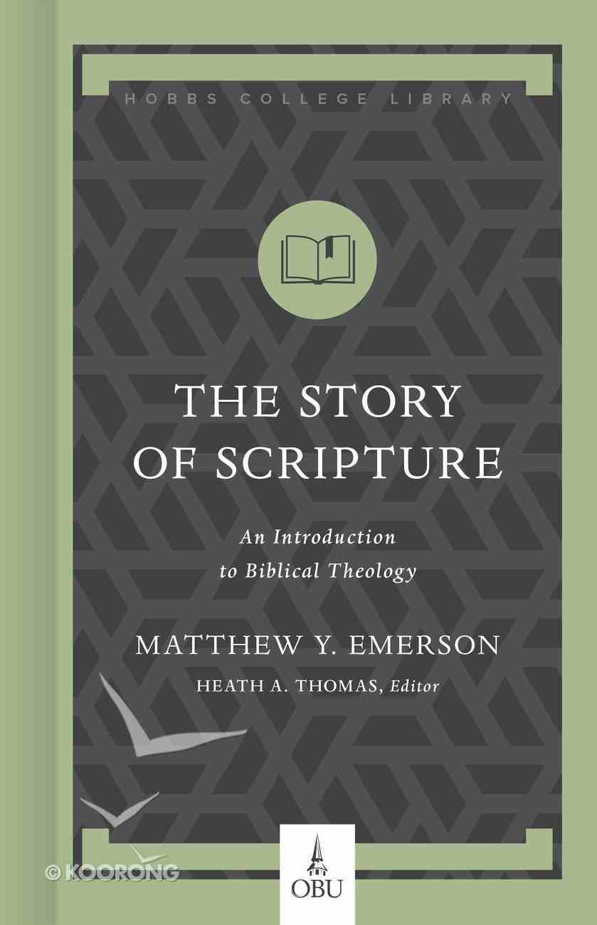 The Story of Scripture: An Introduction to Biblical Theology Hardback