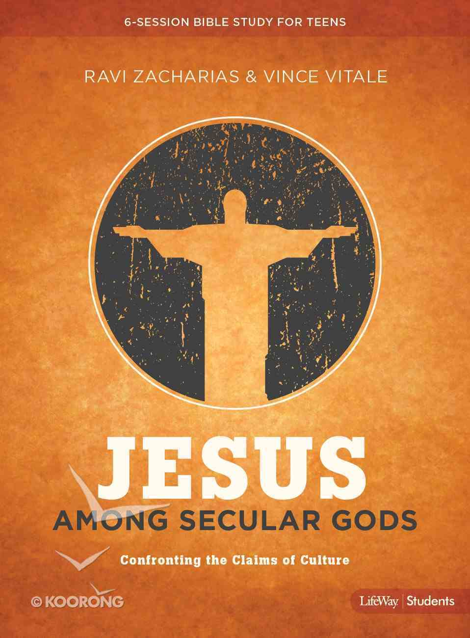 Jesus Among Secular Gods: Confronting the Claims of Culture (Teen Bible Study) Paperback