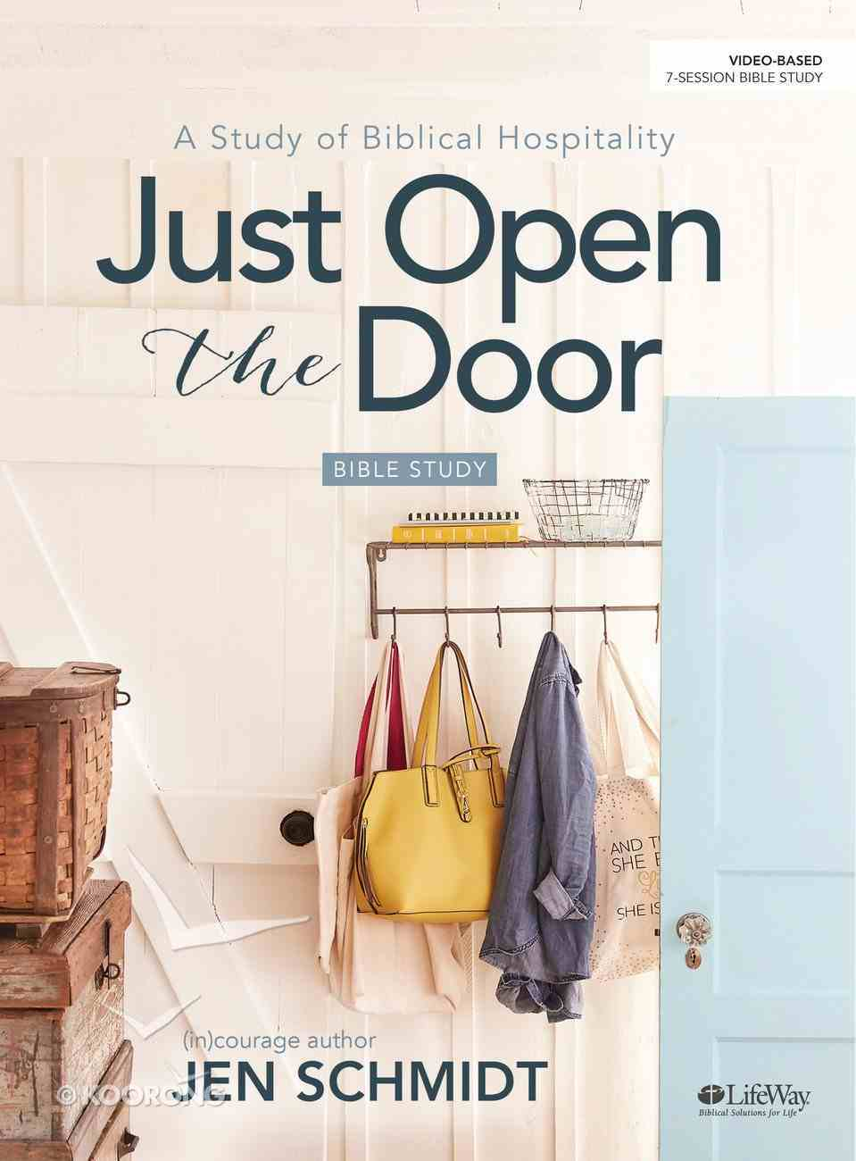 Just Open the Door: A Study of Biblical Hospitality (Bible Study Book) Paperback