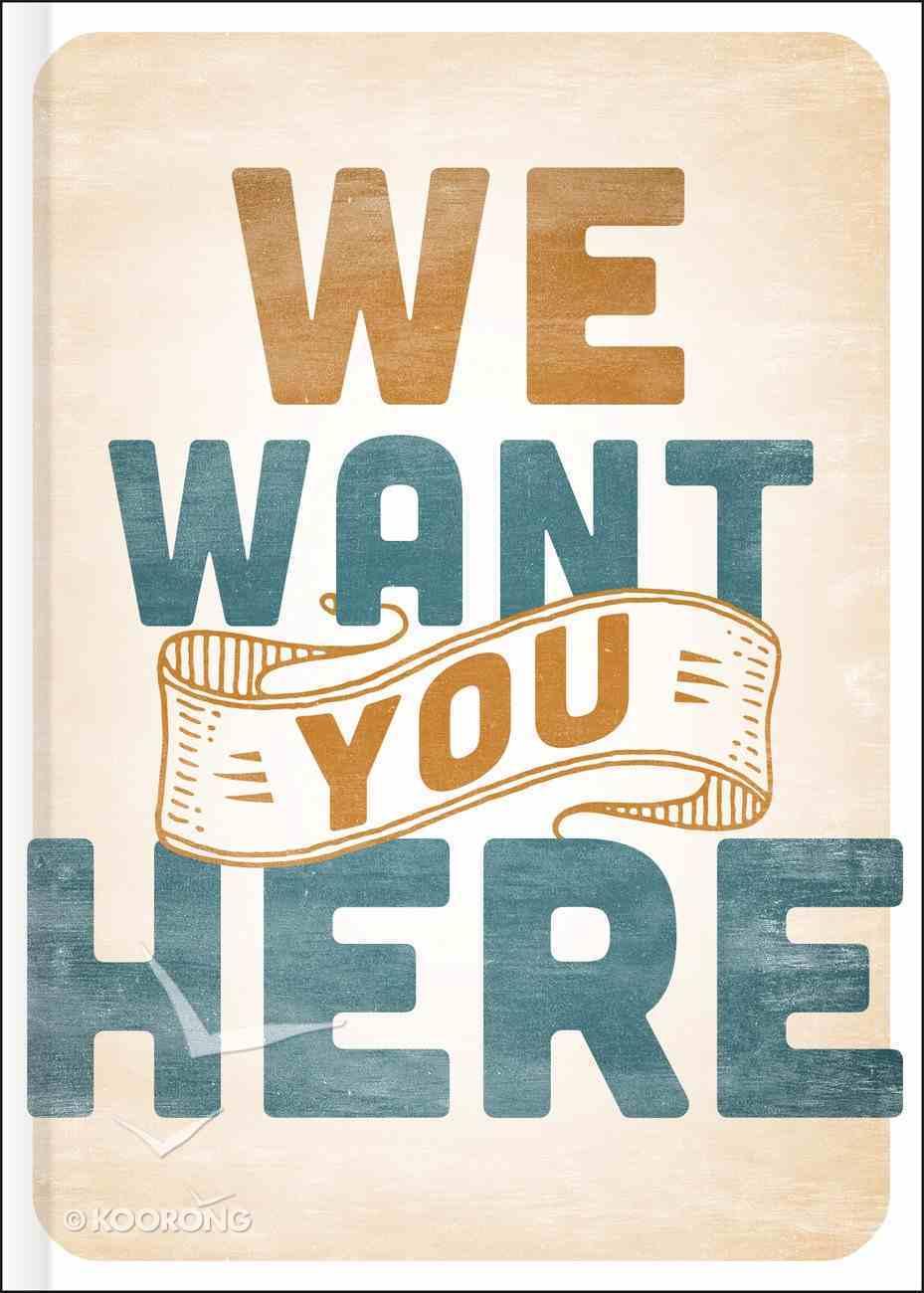 We Want You Here Hardback