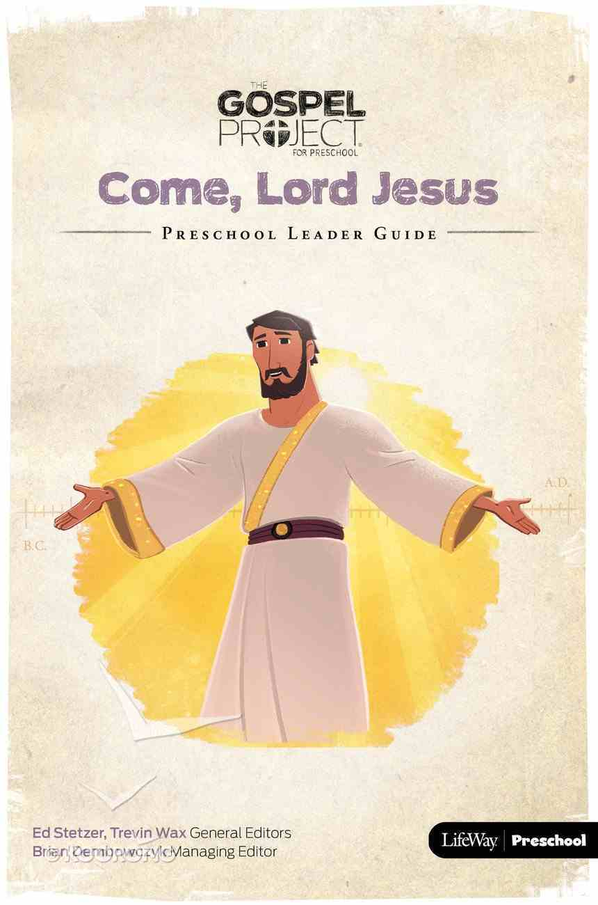 Come Lord Jesus (Preschool Leader Guide) (#12 in The Gospel Project For Kids Series) Spiral