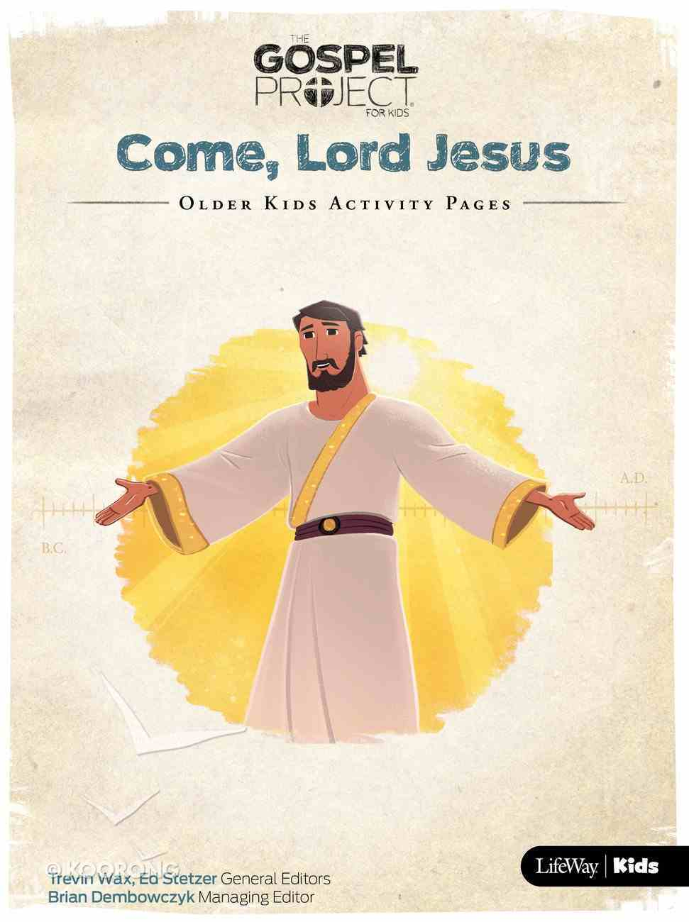 Come Lord Jesus (Older Kids Activity Pages) (#12 in The Gospel Project For Kids Series) Paperback