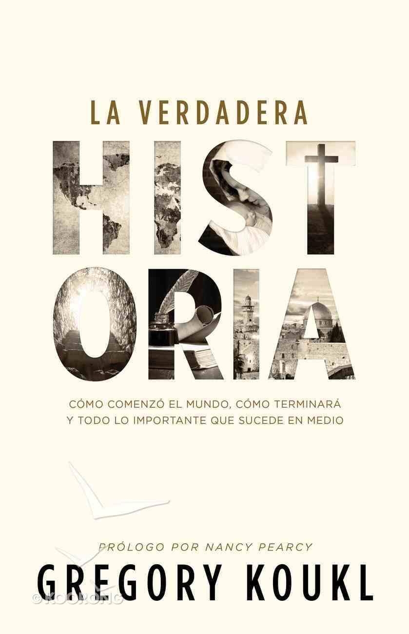 La Verdadera Historia: Como Comenzo El Mundo, Como Terminara Y Todo Lo Importante Que Sucede En Medio Paperback