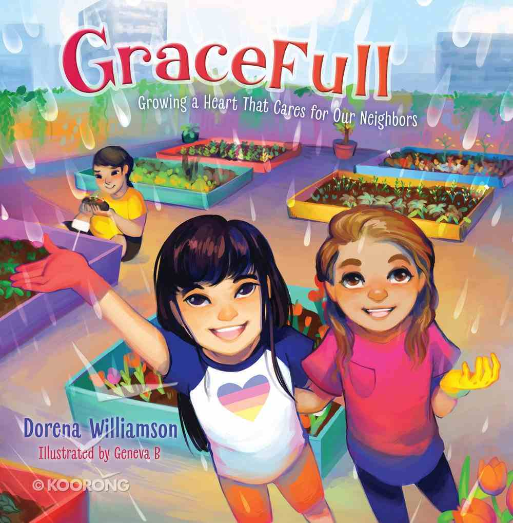 Gracefull: Growing a Heart That Cares For Our Neighbors Hardback
