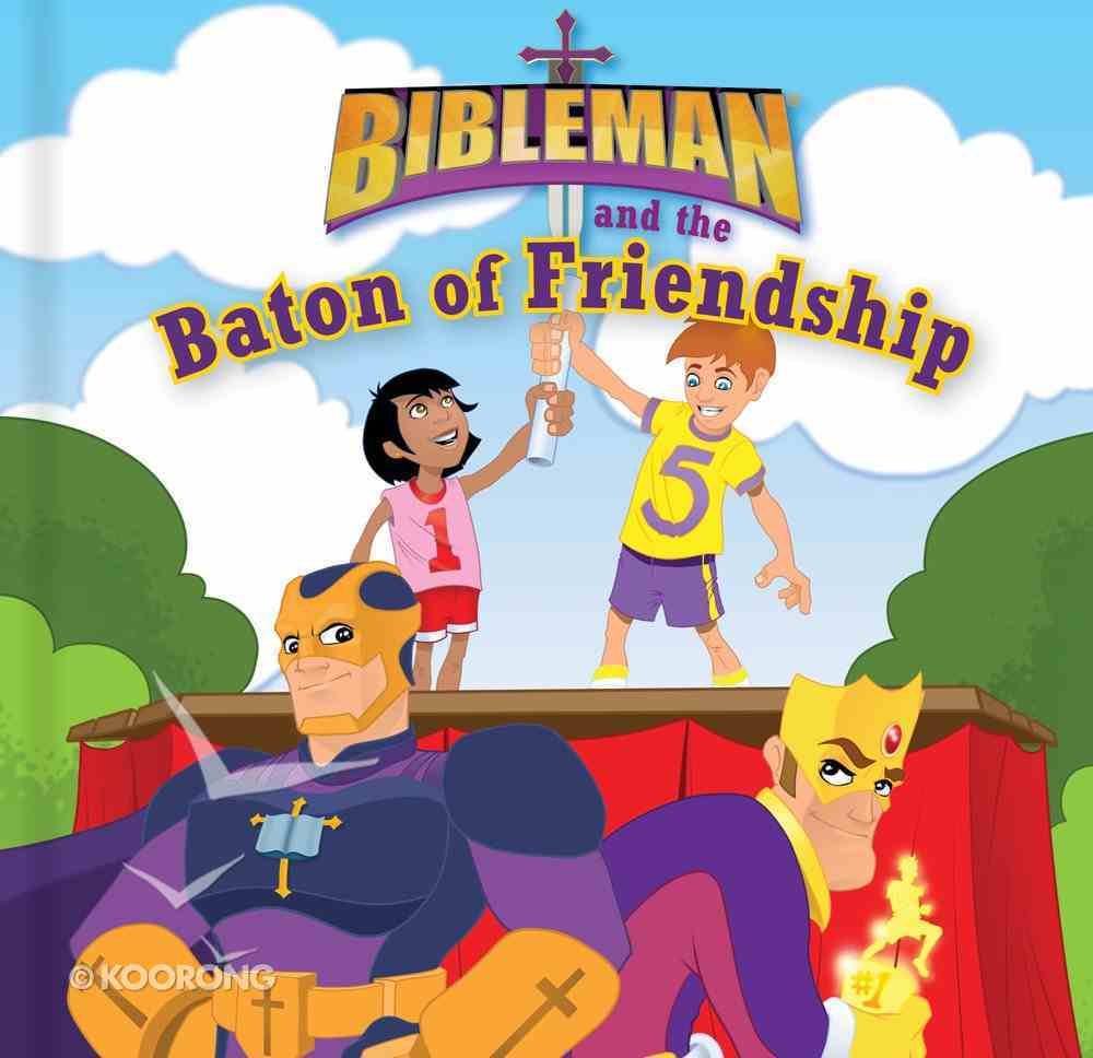 Bibleman and the Baton of Friendship Board Book