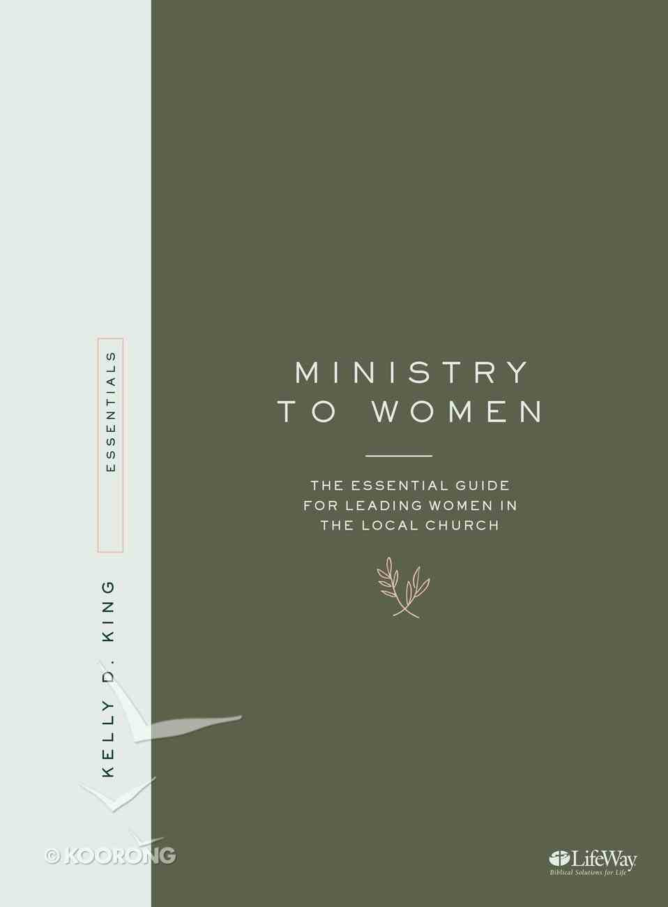 Ministry to Women: The Essential Guide For Leading in the Local Church Paperback