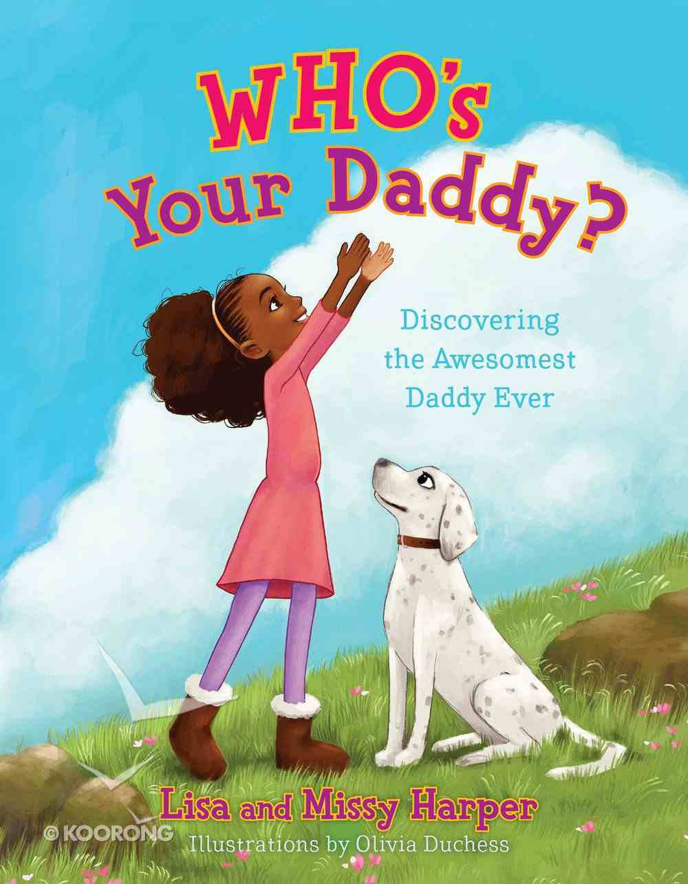 Who's Your Daddy?: Discovering the Awesomest Daddy Ever Hardback