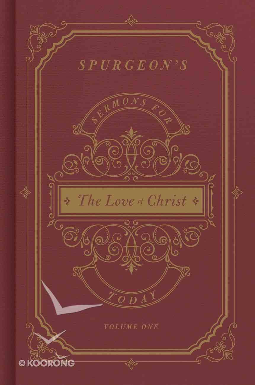 Spurgeon's Sermons For Today: The Love of Christ Hardback