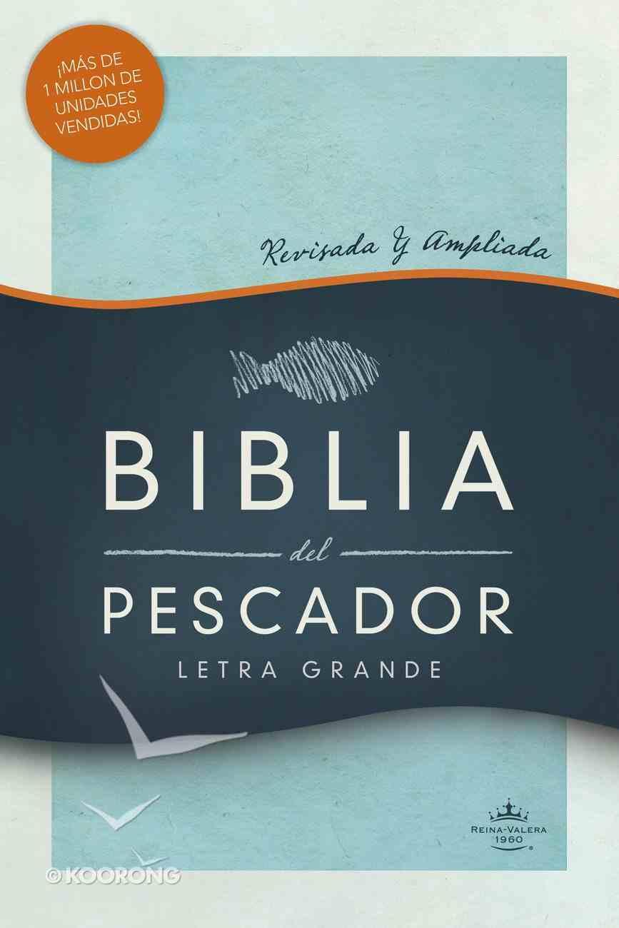 Rvr 1960 Biblia Del Pescador Letra Grande Hardback