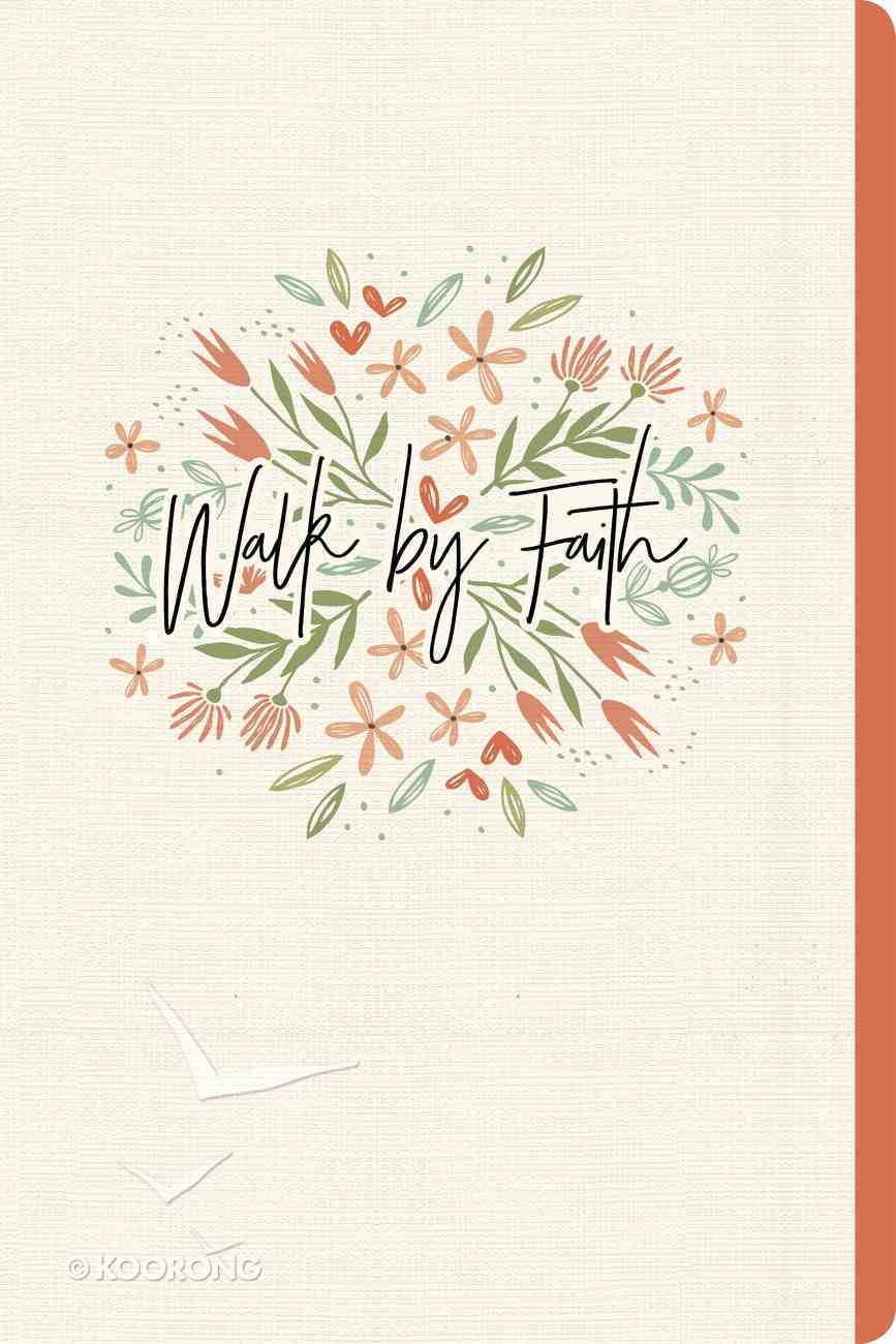 Journal: Walk By Faith, Floral Journal With Elastic Band, CSB Verses Throughout Paperback