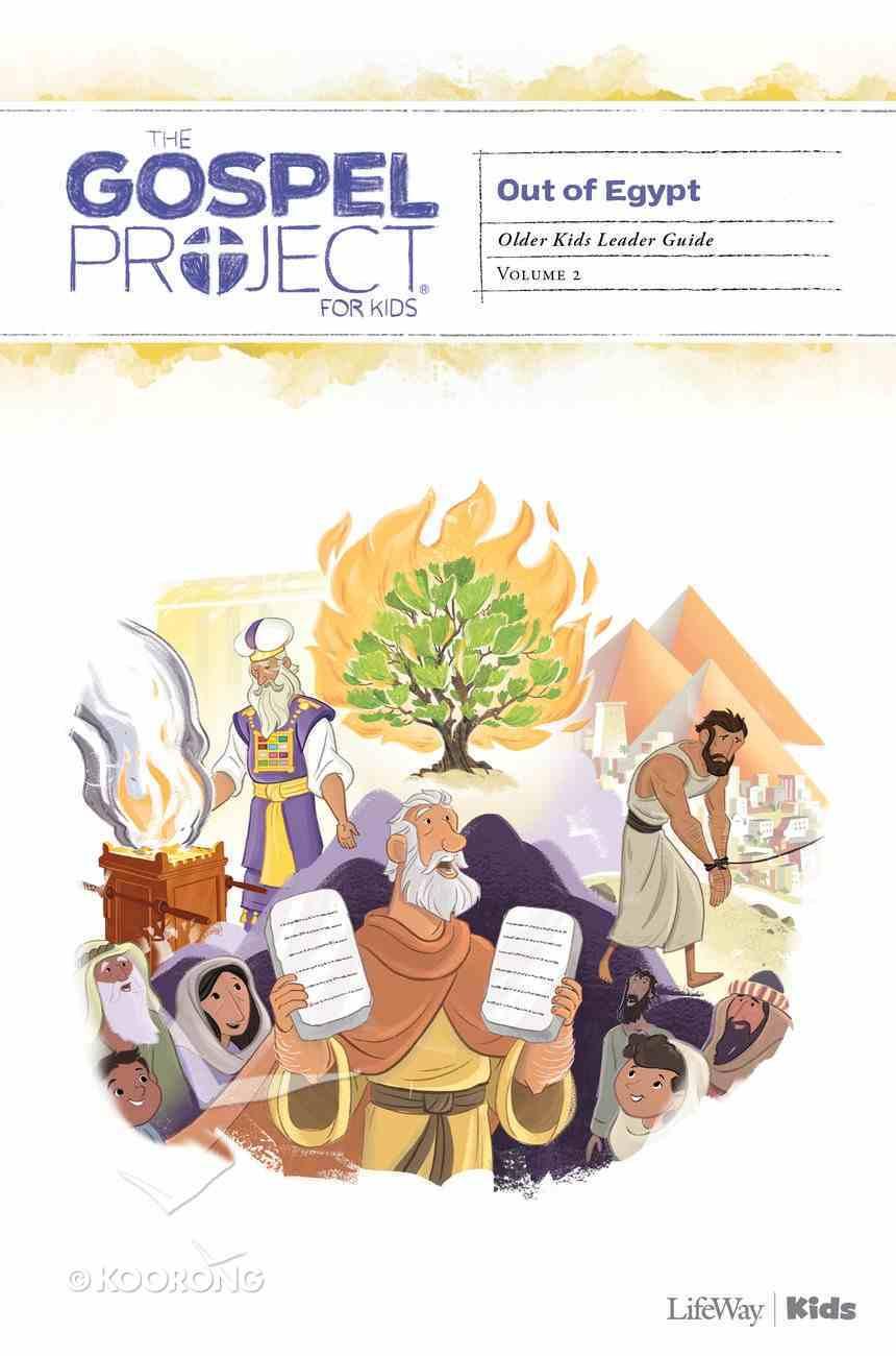 Out of Egypt (Older Kids Leader Guide) (The Gospel Project For Kids Series) Paperback