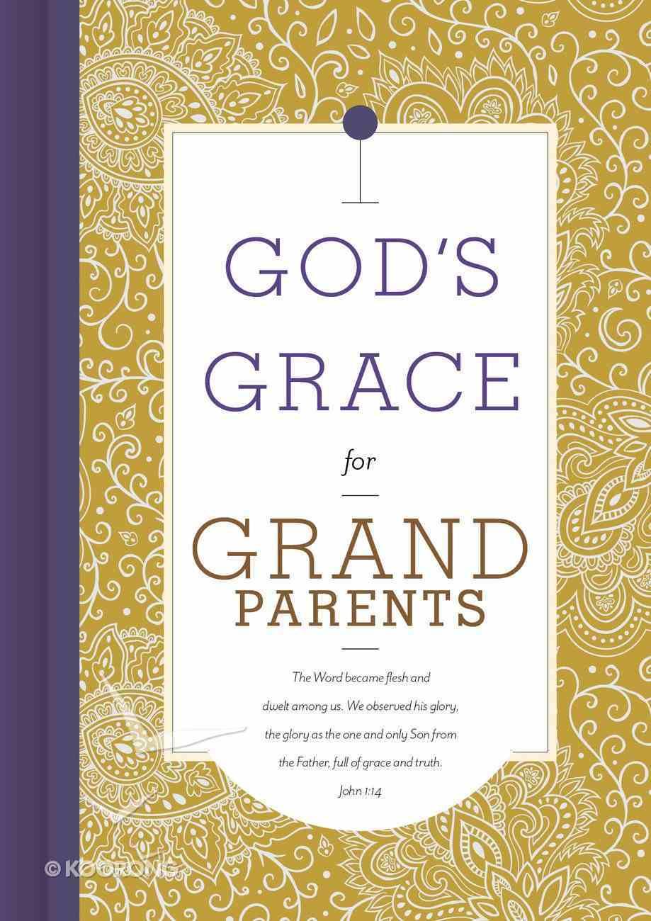 God's Grace For Grandparents (God's Grace For You Series) Hardback