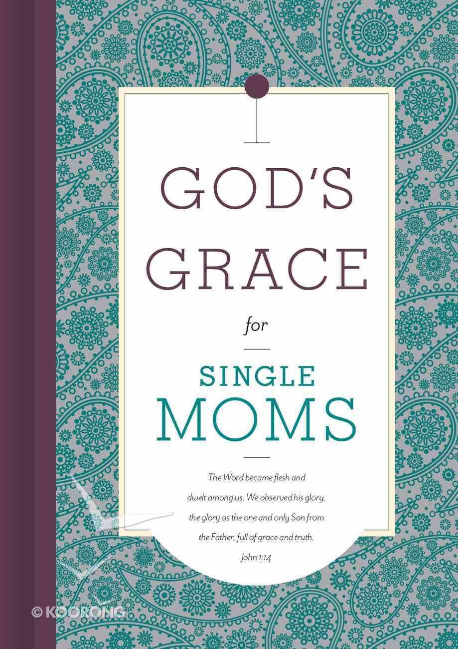 God's Grace For Single Moms (God's Grace For You Series) Hardback