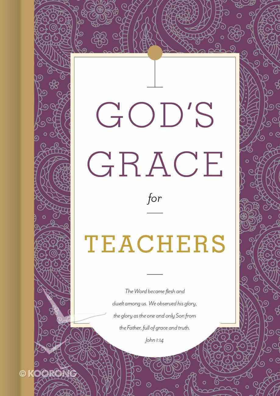 God's Grace For Teachers (God's Grace For You Series) Hardback