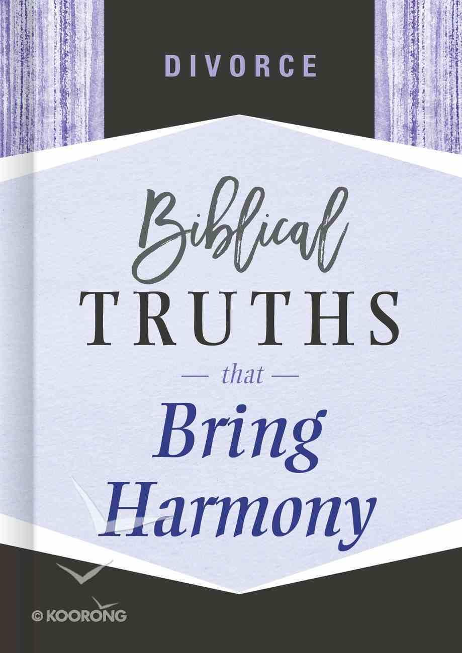 Divorce: Biblical Truths That Bring Harmony (Biblical Truths God's Way Series) Hardback
