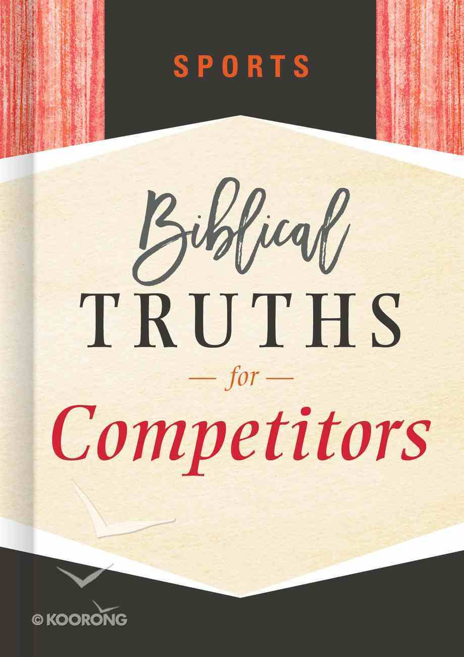 Sports: Biblical Truths For Competitors (Biblical Truths God's Way Series) Hardback