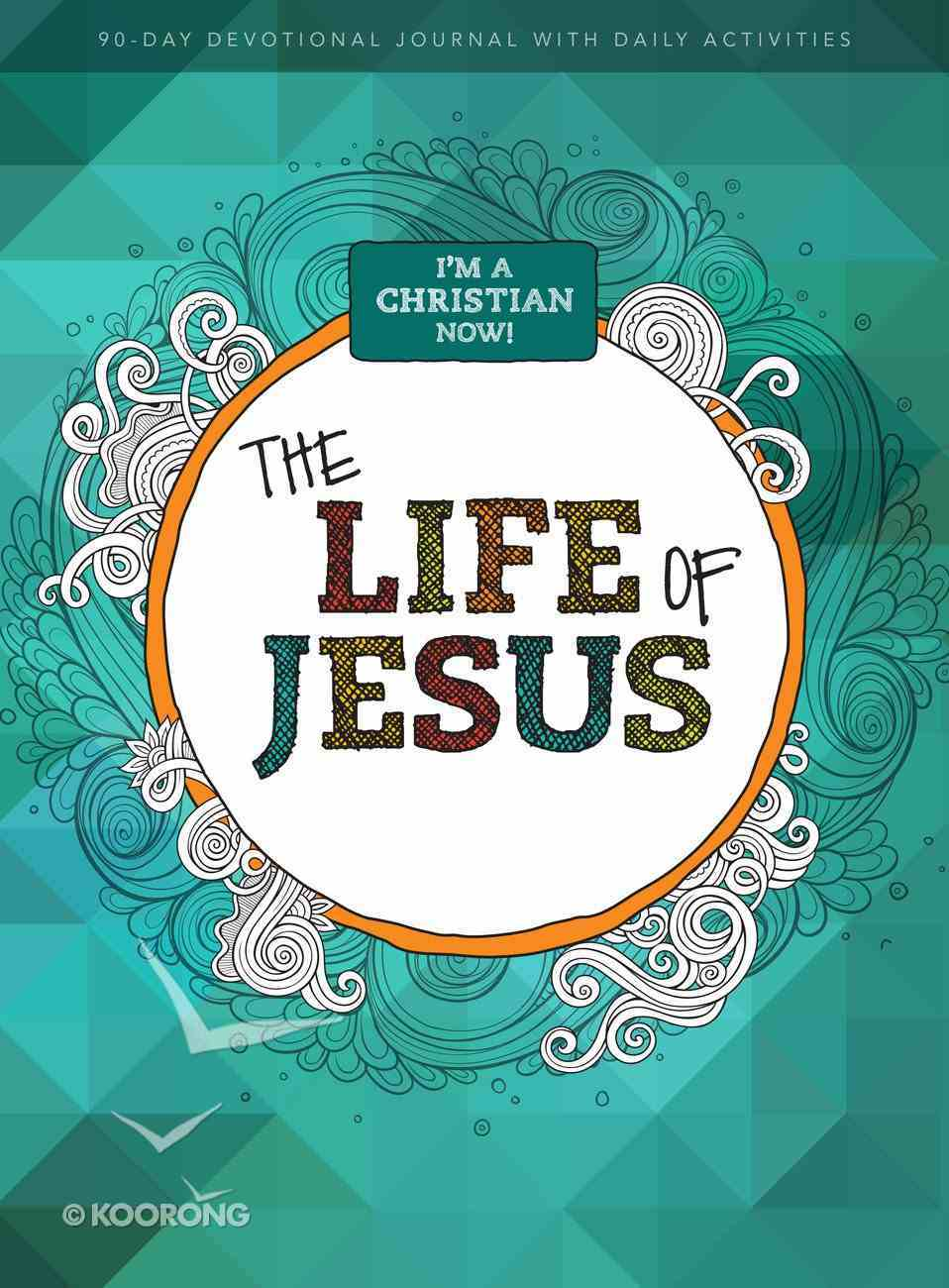I'm a Christian Now: The Life of Jesus - 90 Day Devotional Journal For Kids With Daily Activities Paperback