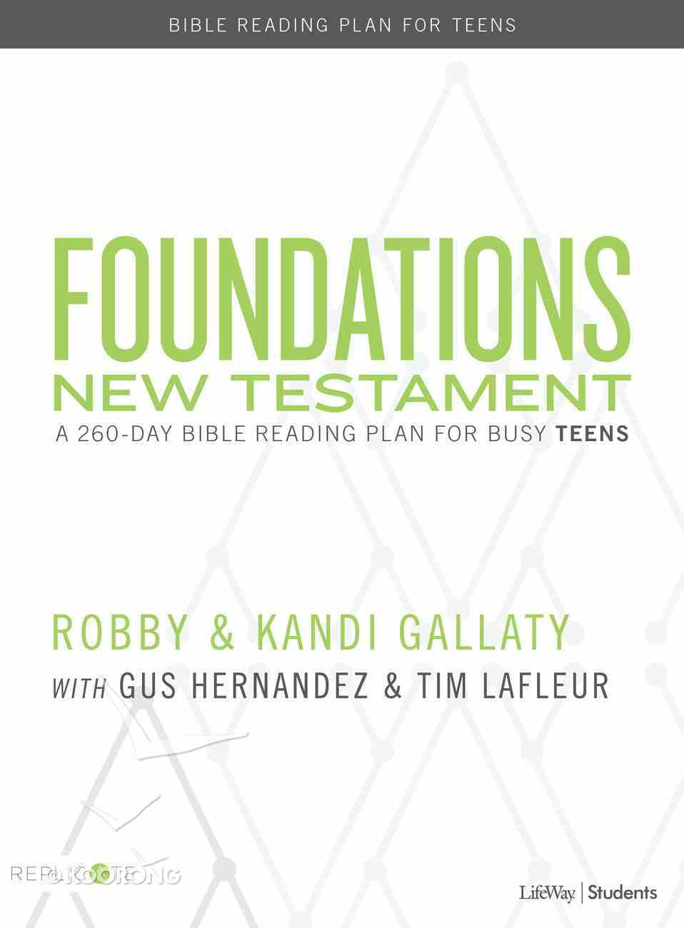 Foundations For Teens - New Testament: A 260-Day Bible Reading Plan For Busy Teens Paperback