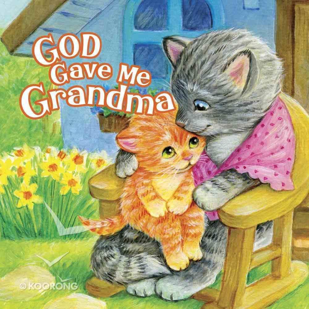 God Gave Me Grandma Board Book