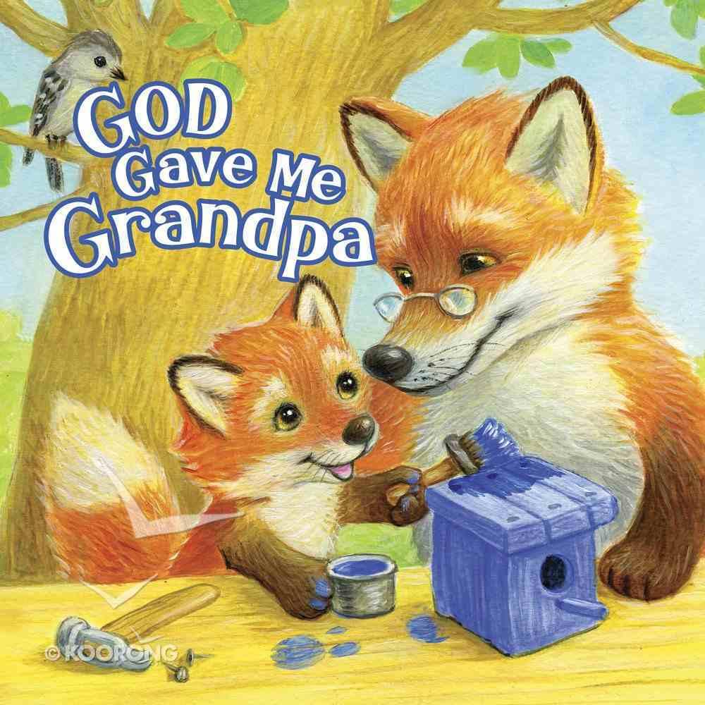 God Gave Me Grandpa Board Book