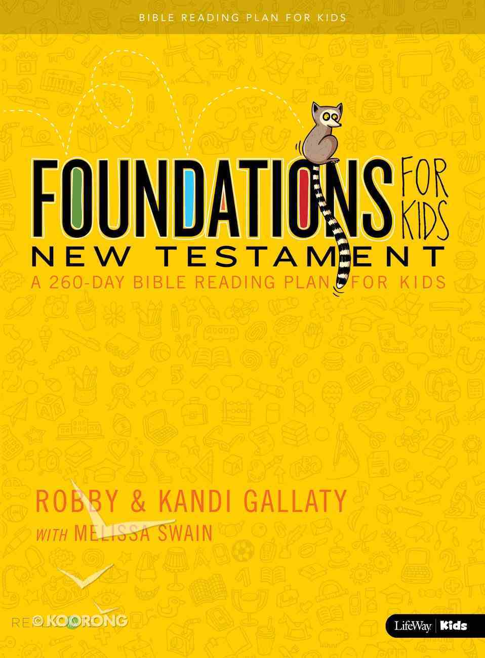 Foundations For Kids - New Testament: A 260-Day Bible Reading Plan For Kids Paperback