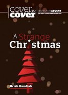 A Strange Christmas (Cover To Cover Advent Study Guide Series) Paperback
