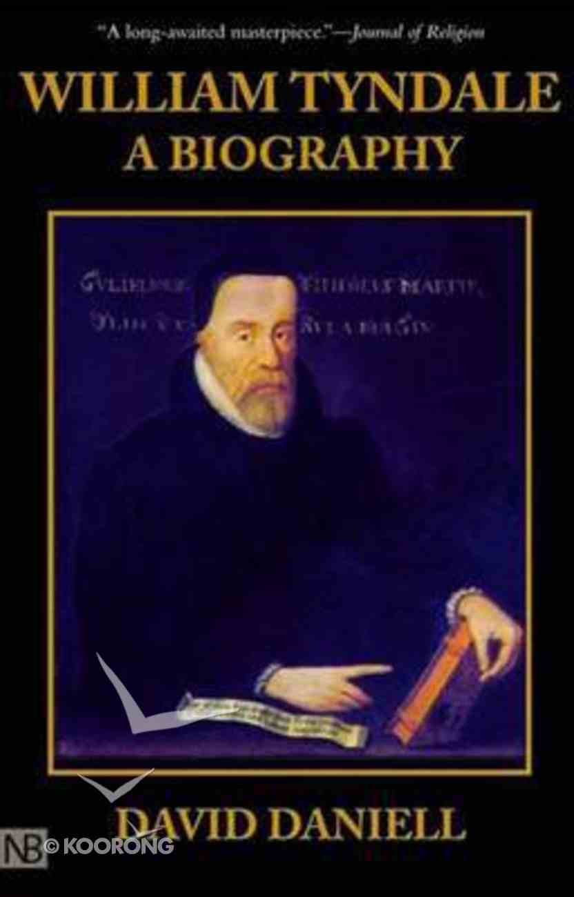 William Tyndale: A Biography Paperback
