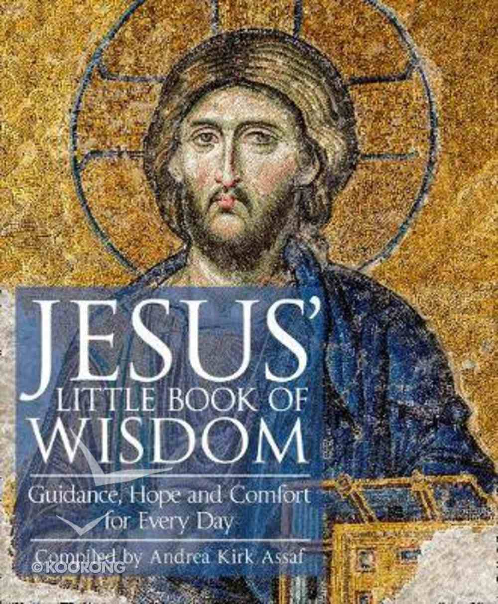 Jesus' Little Book of Wisdom: Guidance, Hope and Comfort For Every Day Paperback