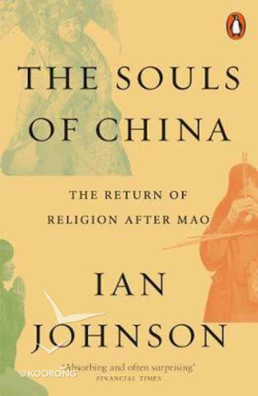 The Souls of China: The Return of Religion After Mao Paperback