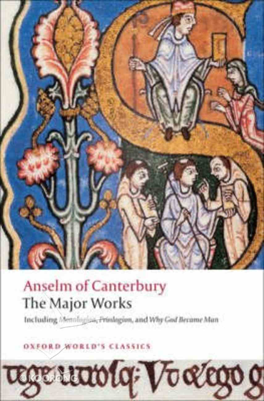 Anselm of Canterbury: The Major Works (Oxford World's Classics Series) Paperback