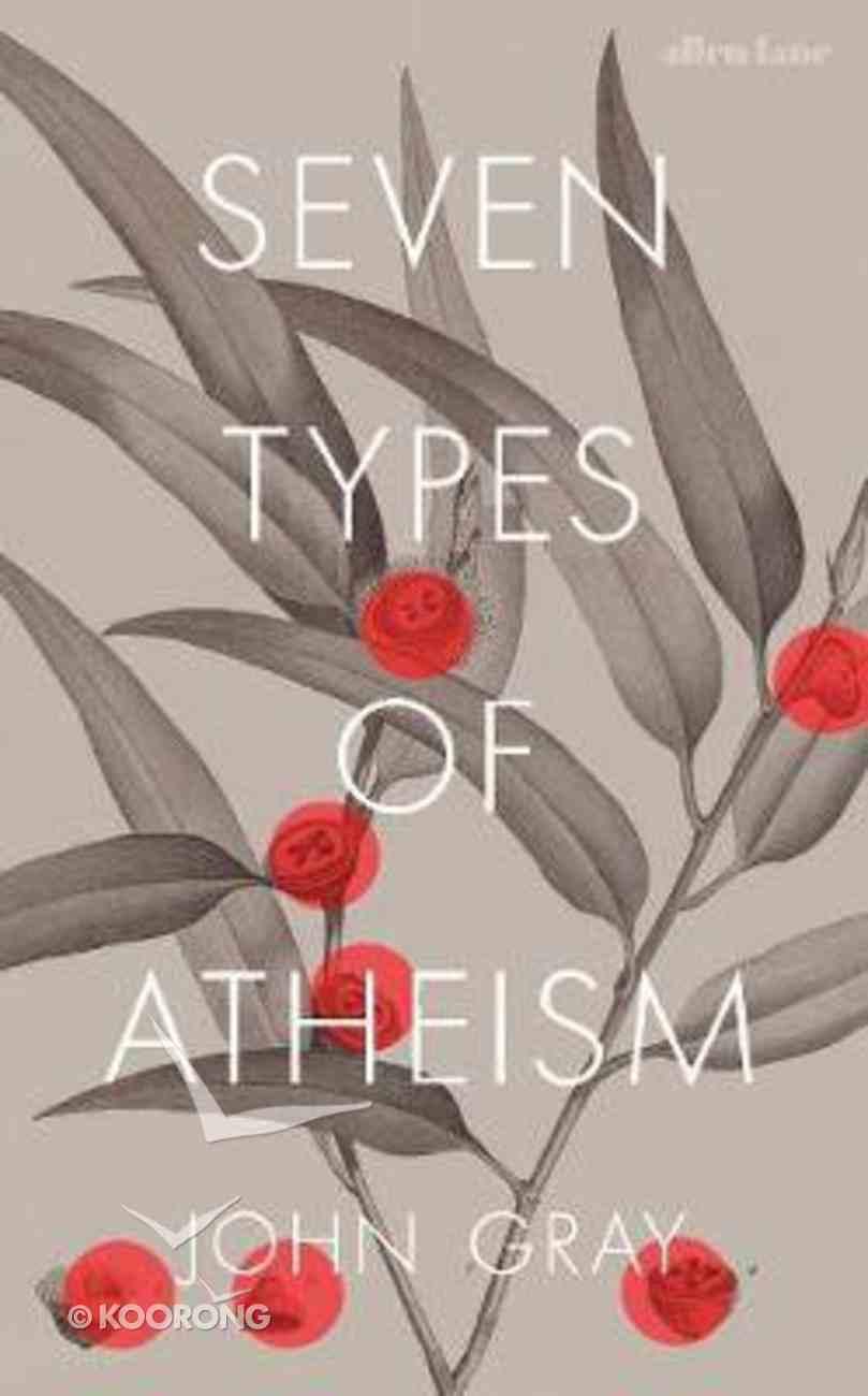 Seven Types of Atheism Hardback