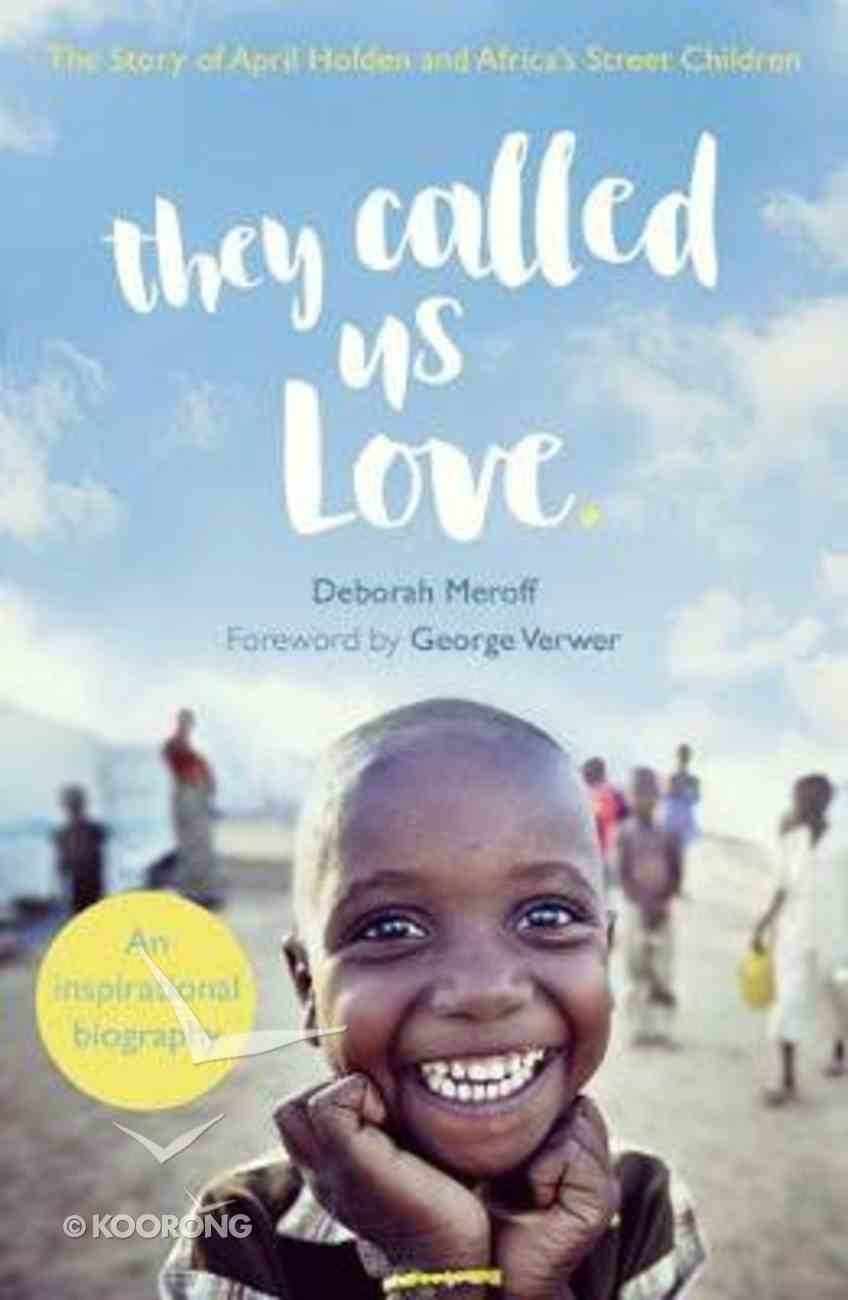 They Called Us Love: The Story of Christine Jones and Africa's Street Children Paperback