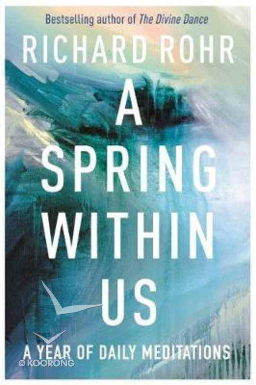 A Spring Within Us: A Book of Daily Meditations Hardback