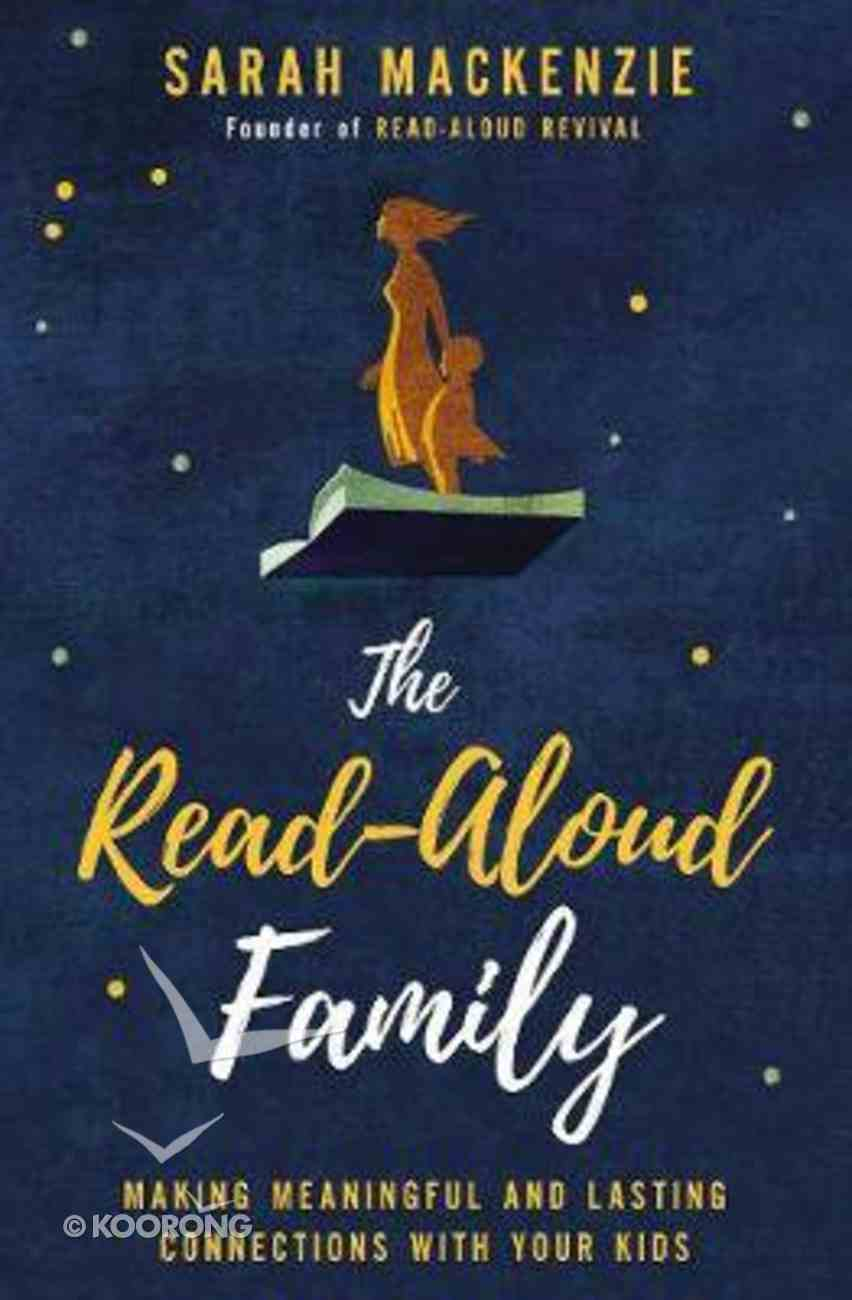 The Read-Aloud Family: Making Meaningful and Lasting Connections With Your Kids Paperback