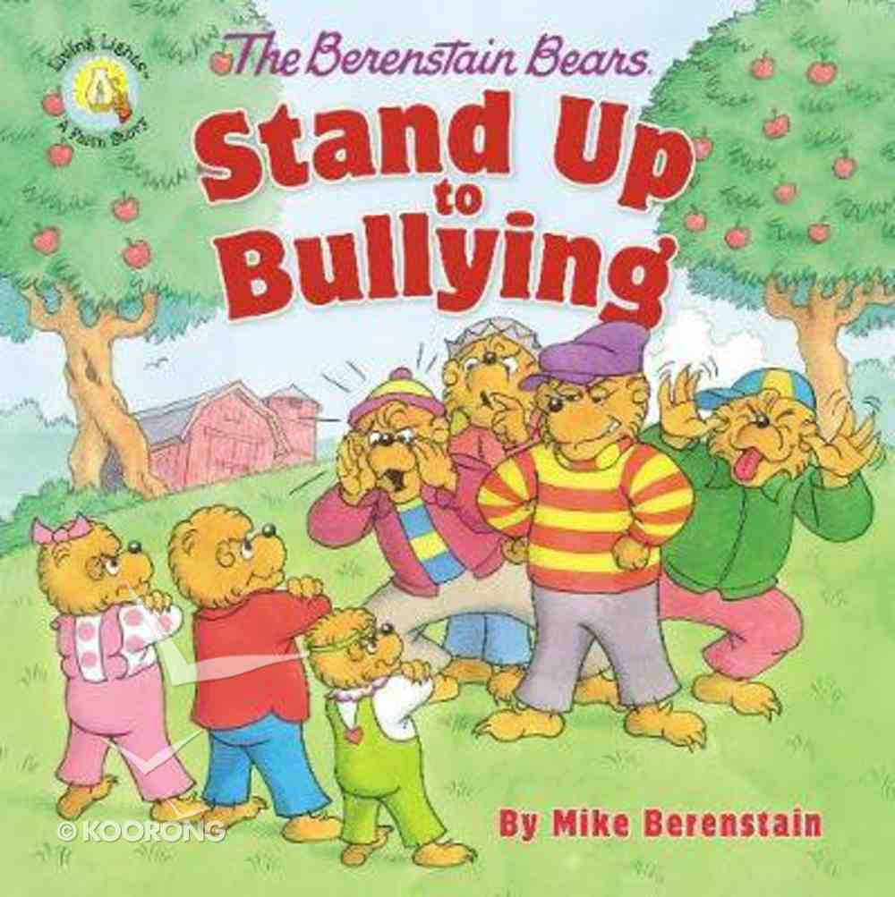 Stand Up to Bullying (The Berenstain Bears Series) Paperback