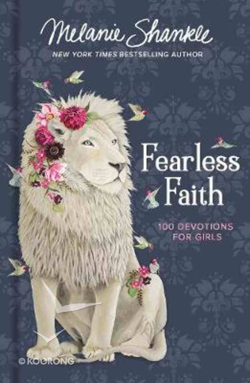 Fearless Faith: 100 Devotions For Girls (Faithgirlz! Series) Hardback