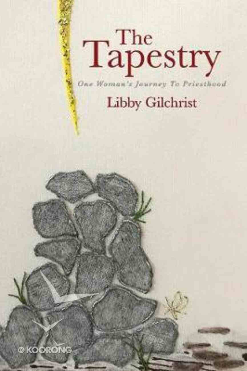 The Tapestry: One Woman's Journey to Priesthood Paperback