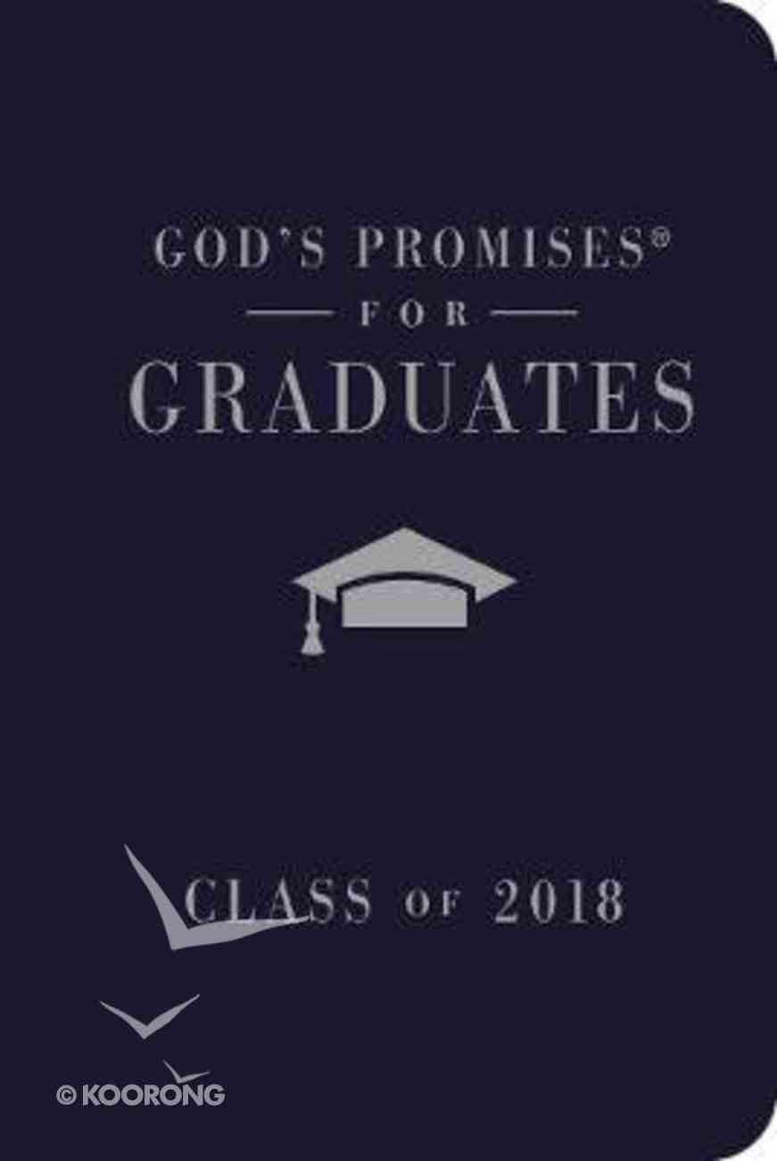 God's Promises For Graduates: Class of 2018 - Navy NKJV Hardback