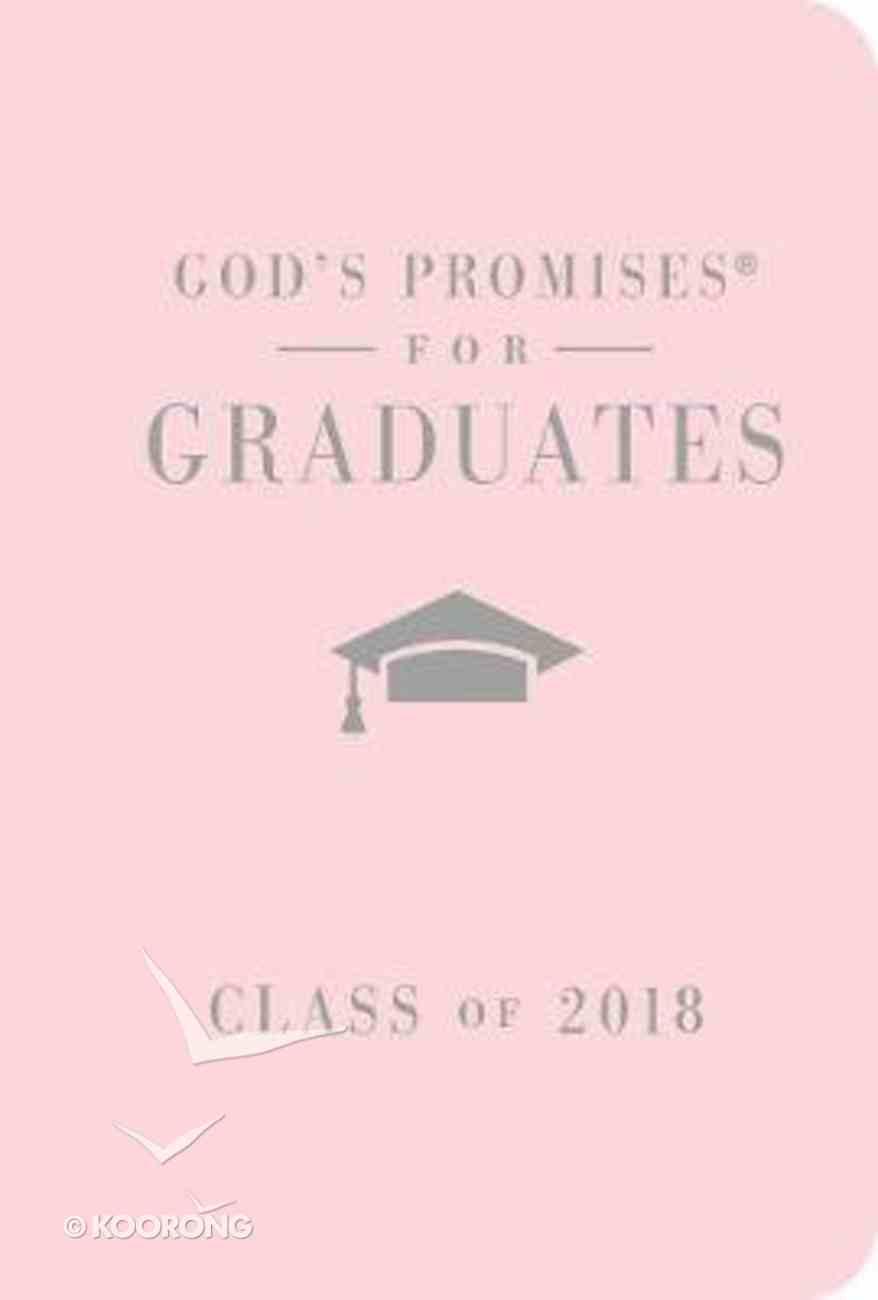 God's Promises For Graduates: Class of 2018 - Pink NKJV Hardback
