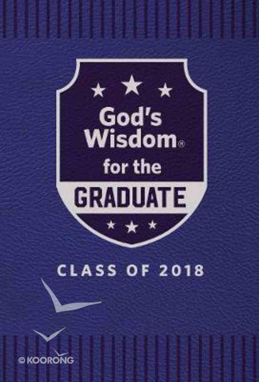 God's Wisdom For the Graduate: Class of 2018 - Blue NKJV Hardback