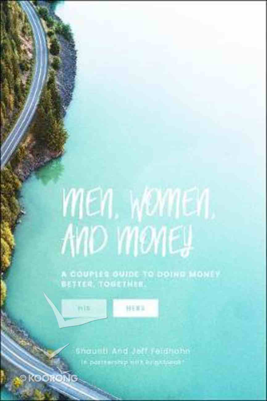 Men, Women & Money: A Couples' Guide to Navigating Money Better, Together (Her Guide) Paperback
