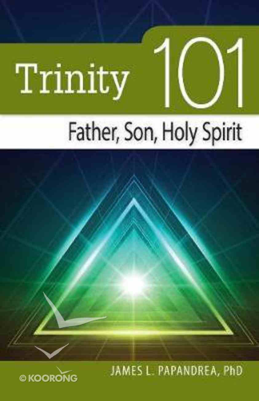 Trinity 101: Father, Son, Holy Spirit Paperback