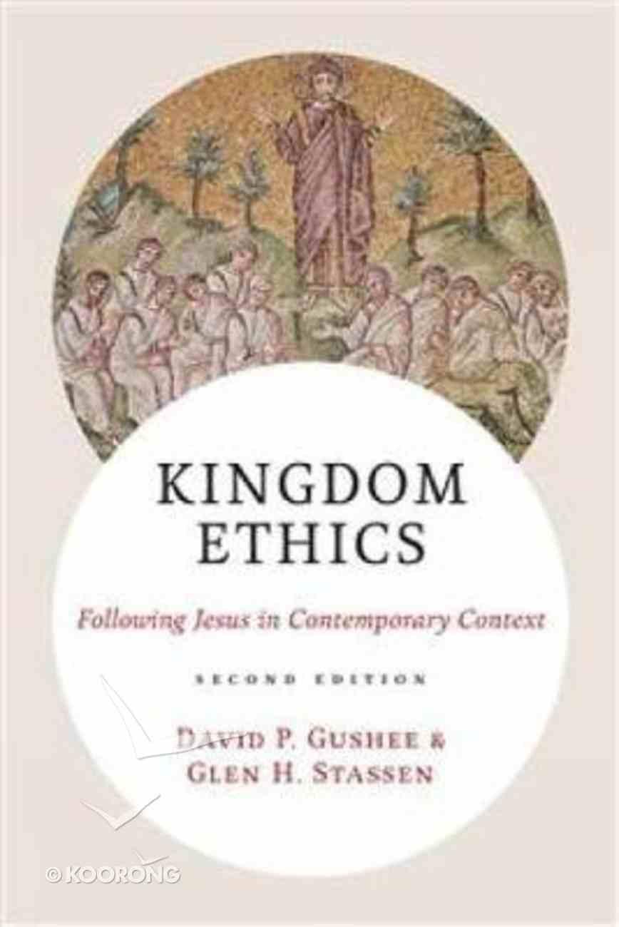 Kingdom Ethics: Following Jesus in Contemporary Context (2nd Edition) Hardback