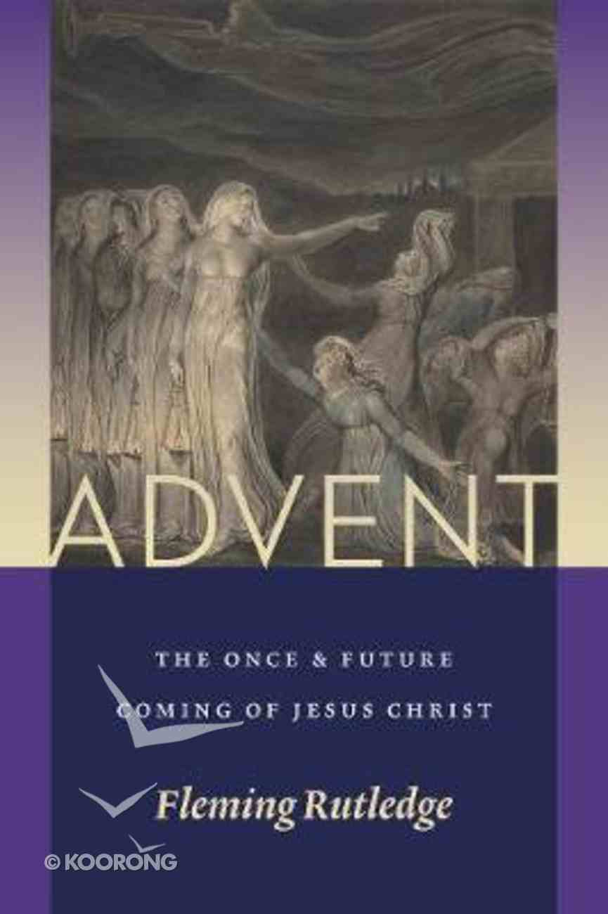 Advent: The Once and Future Coming of Jesus Christ Paperback