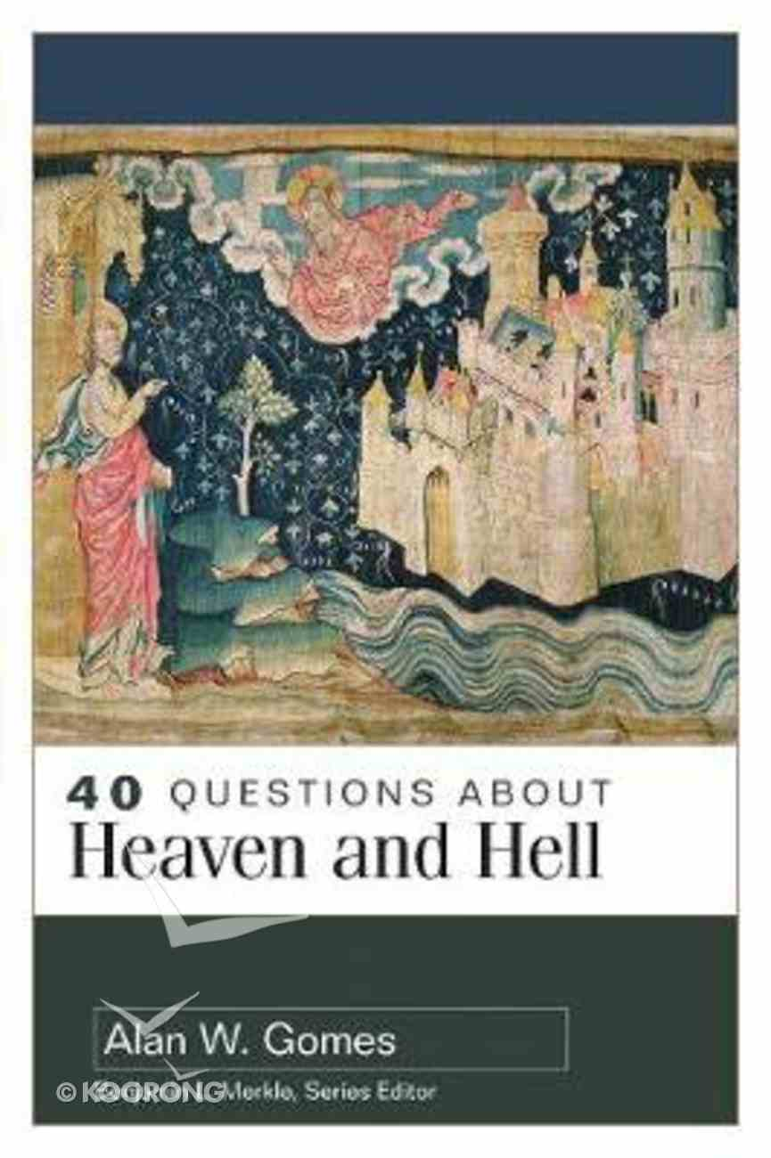 About Heaven and Hell (40 Questions Series) Paperback