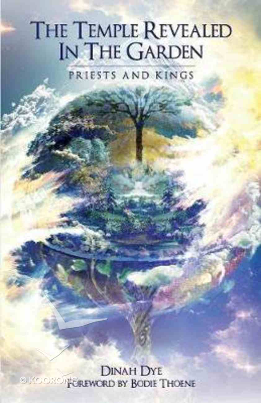 Temple Revealed in the Garden, the - Priests and Kings (#02 in The Temple Revealed Series) Paperback